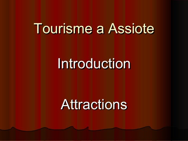 Tourisme a Assiote Introduction Attractions
