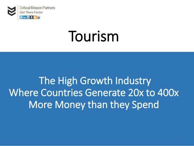Tourism The High Growth Industry Where Countries Generate 20x to 400x More Money than they Spend 1