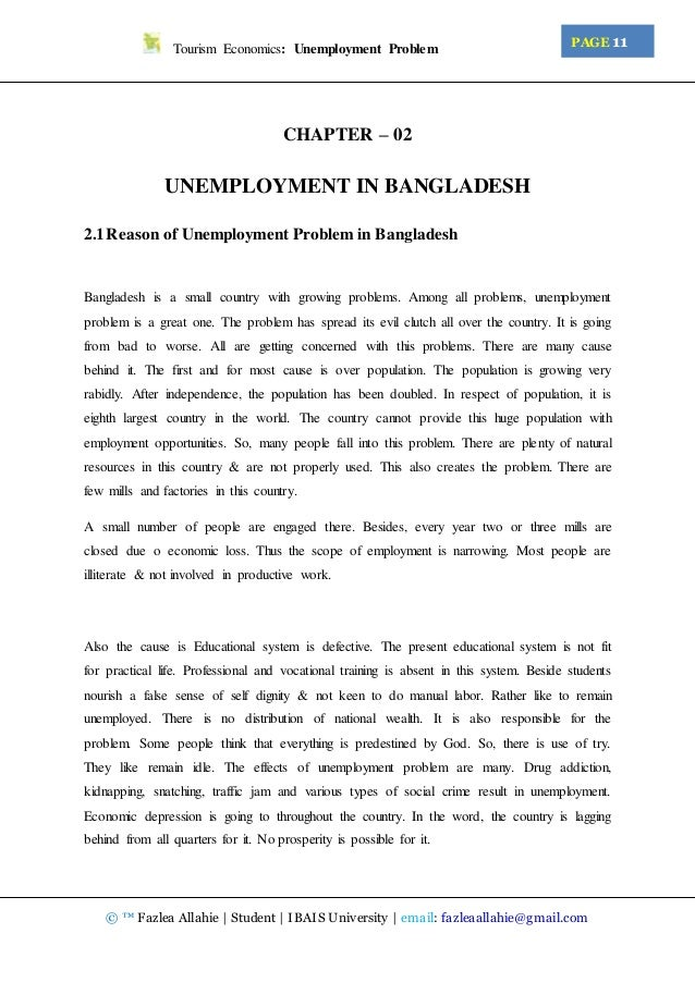 essay unemployment problem in bangladesh Unemployment problem in bangladesh introduction : unemployment means the state of being without any work both for the educated and uneducated for earning one¶s livelihood unemployment problem has become a great concern all over the world.