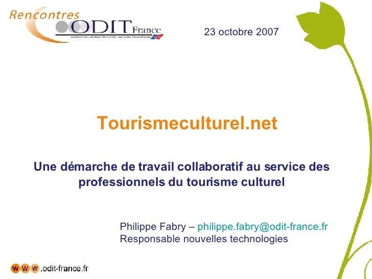 Tourismeculturel.net Une démarche de travail collaboratif au service des professionnels du tourisme culturel 23 octobre 20...