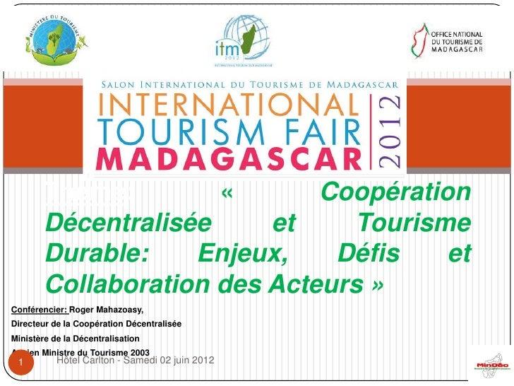 Thème:        «       Coopération        Décentralisée     et     Tourisme        Durable:    Enjeux,    Défis    et      ...
