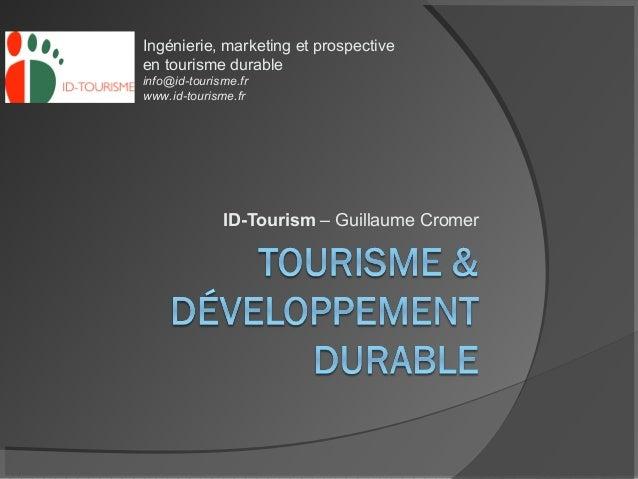 Ingénierie, marketing et prospectiveen tourisme durableinfo@id-tourisme.frwww.id-tourisme.fr              ID-Tourism – Gui...