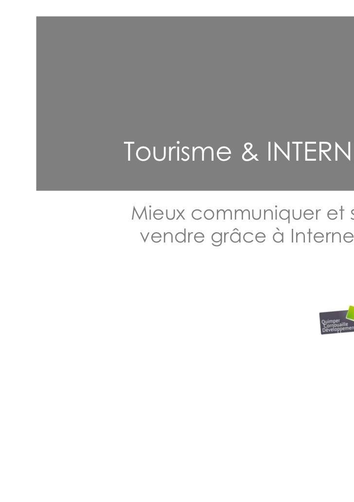 Tourisme & INTERNETMieux communiquer et sevendre grâce à Internet