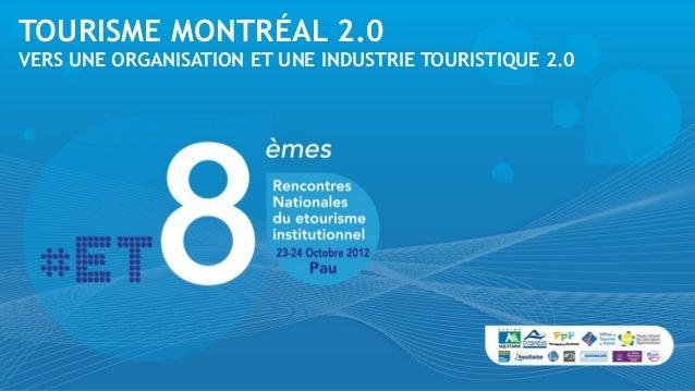 TOURISME MONTRÉAL 2.0VERS UNE ORGANISATION ET UNE INDUSTRIE TOURISTIQUE 2.0