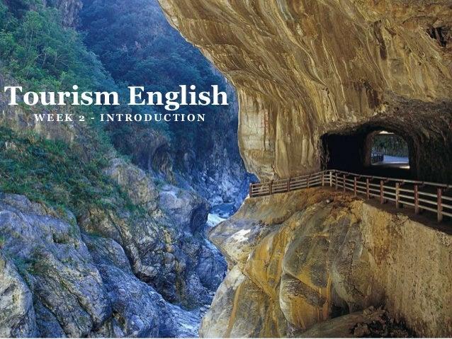 W E E K 2 - I N T R O D U C T I O N Tourism English