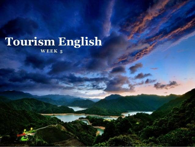 W E E K 5 Tourism English