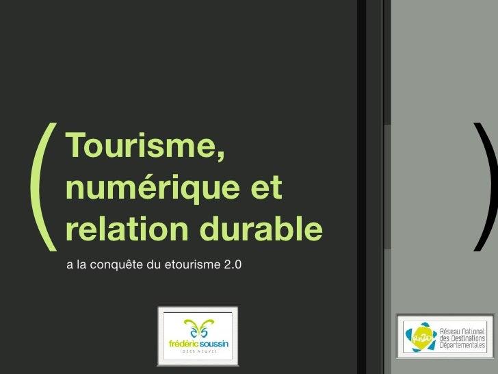 (   Tourisme,     numérique et     relation durable     a la conquête du etourisme 2.0                                    ...