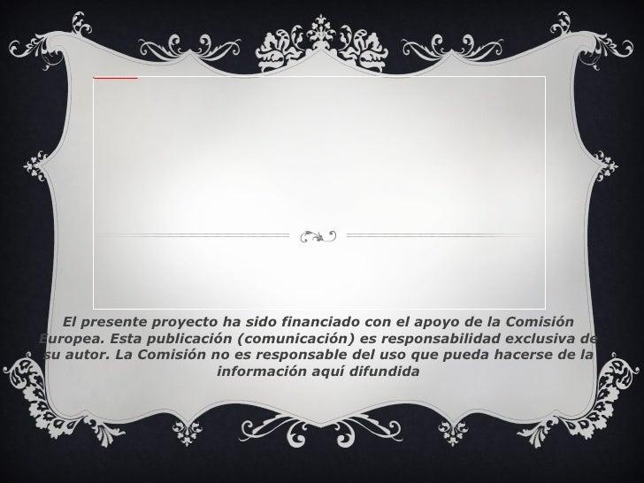 file:///mnt/temp/oo/20120621223932/Logo%20Europa_español%20copia.jpg   El presente proyecto ha sido financiado con el apoy...