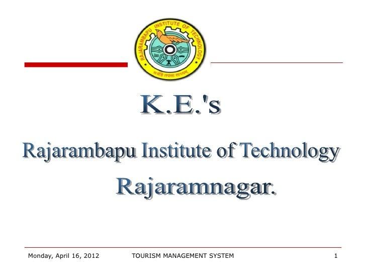 Monday, April 16, 2012   TOURISM MANAGEMENT SYSTEM   1