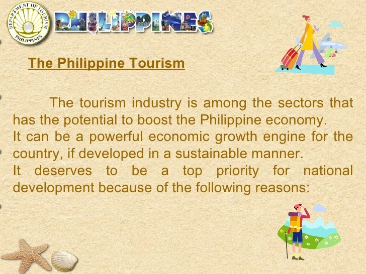 tourism how it affects the philippine Tourism is much more than just an economic sector it is a complex system wherein potential interactions with other economic sectors can develop sustainably both.