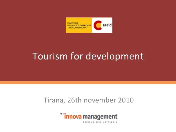 Tourism for development    Tirana, 26th november 2010
