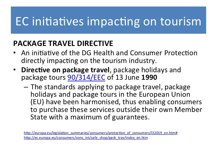 council directive 90 314 eec package travel On package travel and linked travel ar rangements directive 2011/83/eu of the european parliament and of the council and repealing council directive 90/314/eec.