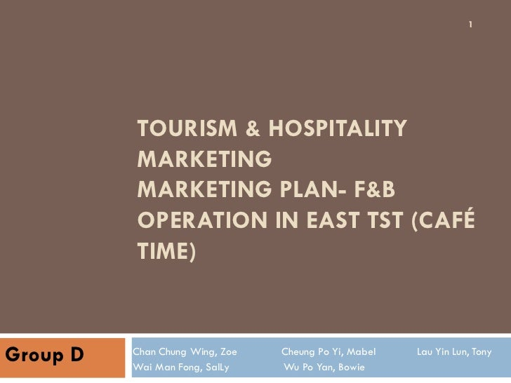 1          TOURISM & HOSPITALITY          MARKETING          MARKETING PLAN- F&B          OPERATION IN EAST TST (CAFÉ     ...