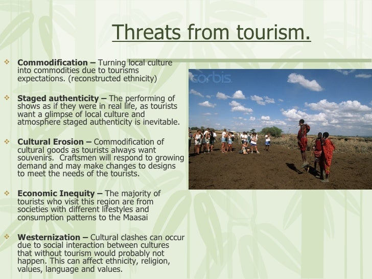commodification impacts on tourism Tourism impacts on indigenous people or host populations 11  commodify  and trivialise a culture, but also revitalise and rehabilitate a culture or create.