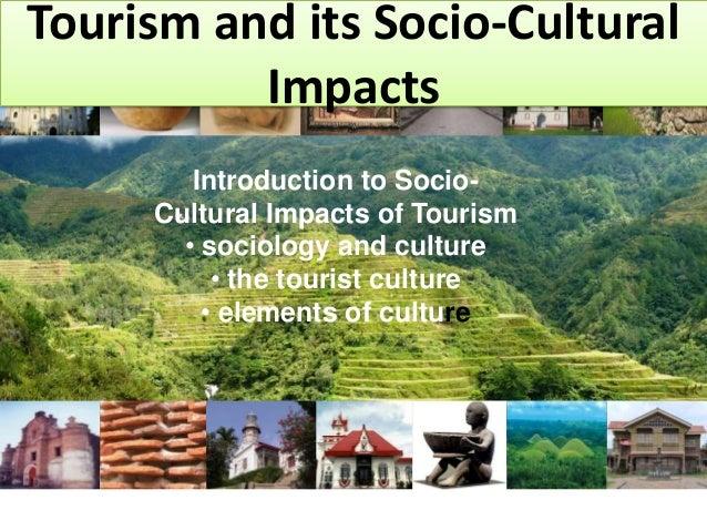 socio culture impact of tourism on Socio-cultural impact of tourism- authorstream  negative socio-cultural impacts of tourism culture clashes because tourism involves movement of.