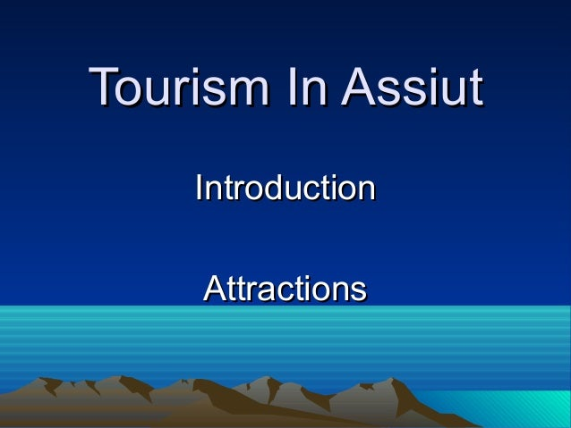 Tourism In Assiut Introduction Attractions