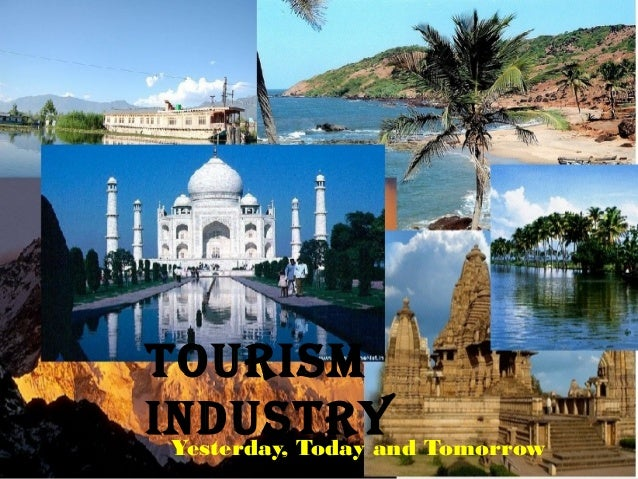 TOURISM INDUSTRYYesterday, Today and Tomorrow