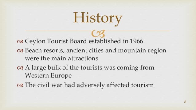  Ceylon Tourist Board established in 1966  Beach resorts, ancient cities and mountain region were the main attractions ...