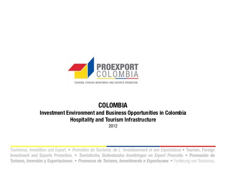 COLOMBIAInvestment Environment and Business Opportunities in Colombia            Hospitality and Tourism Infrastructure   ...