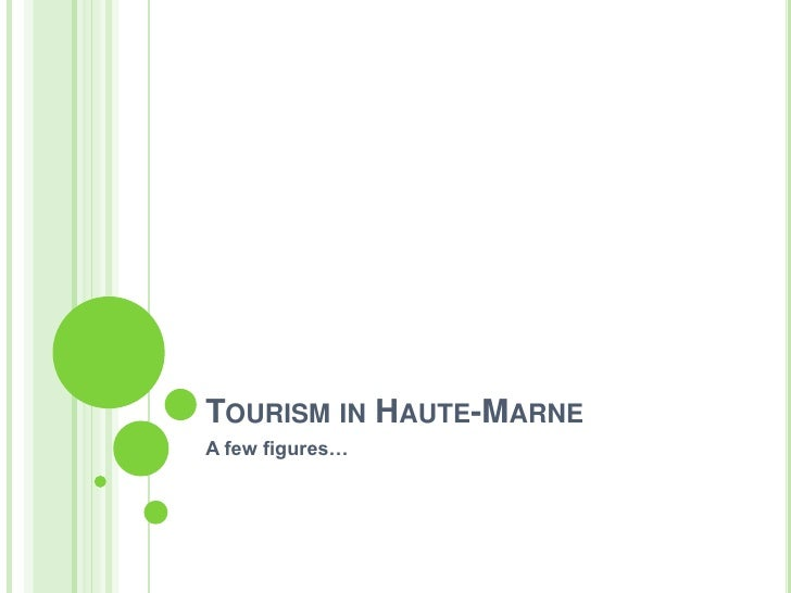 TOURISM IN HAUTE-MARNEA few figures…