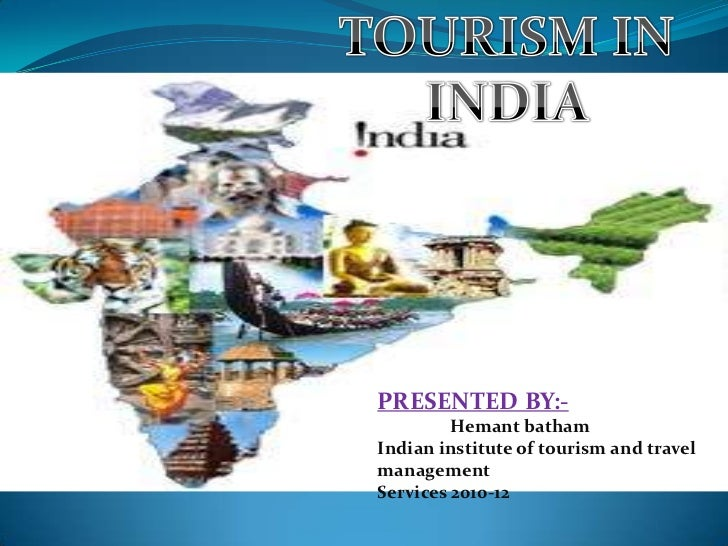 PRESENTED BY:-         Hemant bathamIndian institute of tourism and travelmanagementServices 2010-12