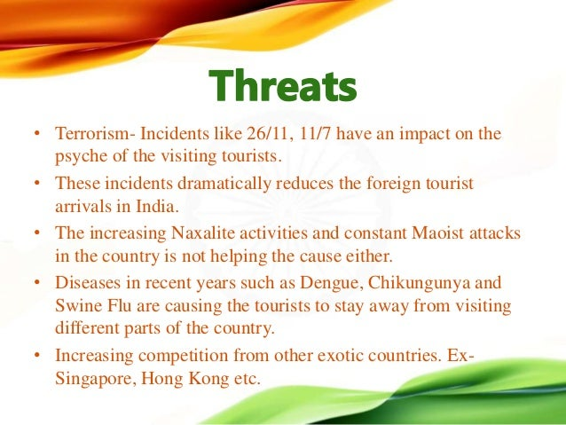 impact of terrorism on tourism in india Tourism, terrorism  she highlights a wide range of positive efforts underway to minimize tourism's negative impacts and to boost its india and nepal, which.