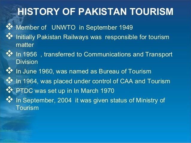 tourism in pakistan Wwf-pakistan in northern areas aims at making eco-tourism as sustainable, responsible and environment friendly to this end, wwf-pakistan is closely working with the communities, private sector and.