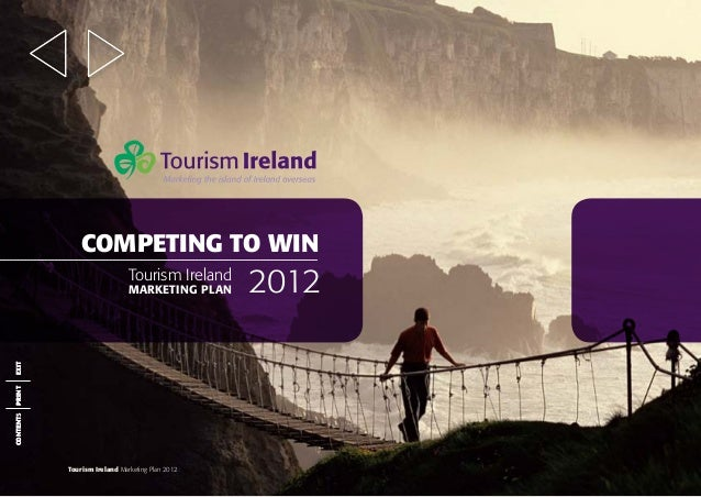 COMPETING TO WIN Tourism Ireland  CONTENTS CONTENT  PRINT  EXIT  MARKETING PLAN  Tourism Ireland Marketing Plan 2012  2012