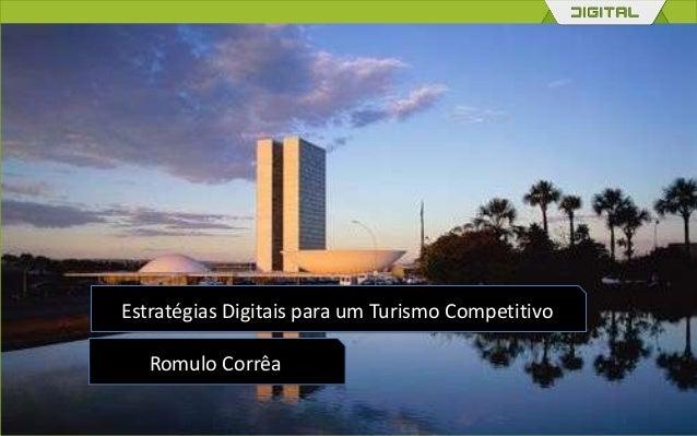 Estratégias Digitais para um Turismo CompetitivoRomulo Corrêa