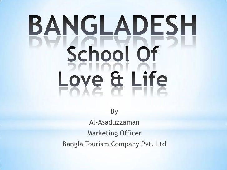 By       Al-Asaduzzaman       Marketing OfficerBangla Tourism Company Pvt. Ltd