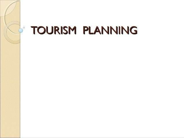TOURISM PLANNINGTOURISM PLANNING