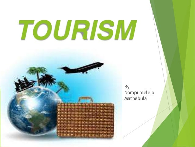 TOURISM By Nompumelelo Mathebula