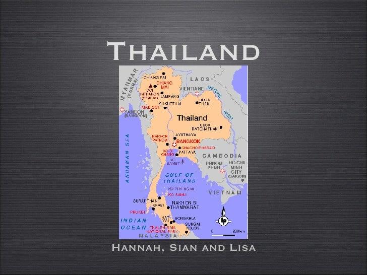 Thailand <ul><li>Hannah, Sian and Lisa </li></ul>