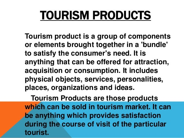 tourist satisfaction and tourism products in Effects of tourist satisfaction in both the tourism and non-tourism product domains   destination, and product beliefs on tourist satisfaction and 4) the relationship.