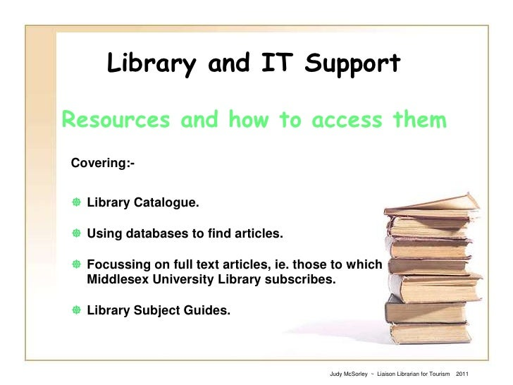 Library and IT SupportResources and how to access them<br />Covering:-<br /><ul><li>Library Catalogue.