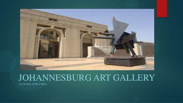 JOHANNESBURG ART GALLERY(CULTURAL ATTRACTION)