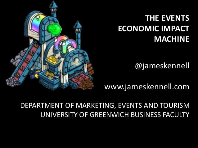 @jameskennell www.jameskennell.com DEPARTMENT OF MARKETING, EVENTS AND TOURISM UNIVERSITY OF GREENWICH BUSINESS FACULTY TH...