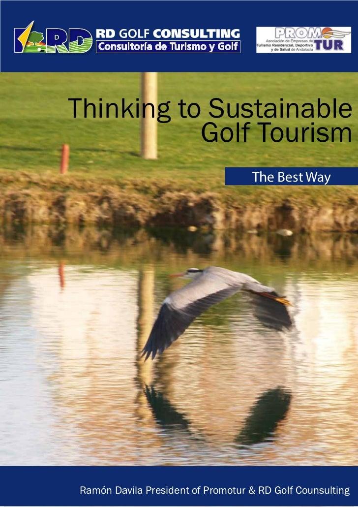 Thinking to Sustainable           Golf Tourism                                   The Best WayRamón Davila President of Pro...