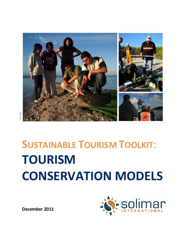 SUSTAINABLE TOURISM TOOLKIT: TOURISM CONSERVATION MODELS      December 2011  P...