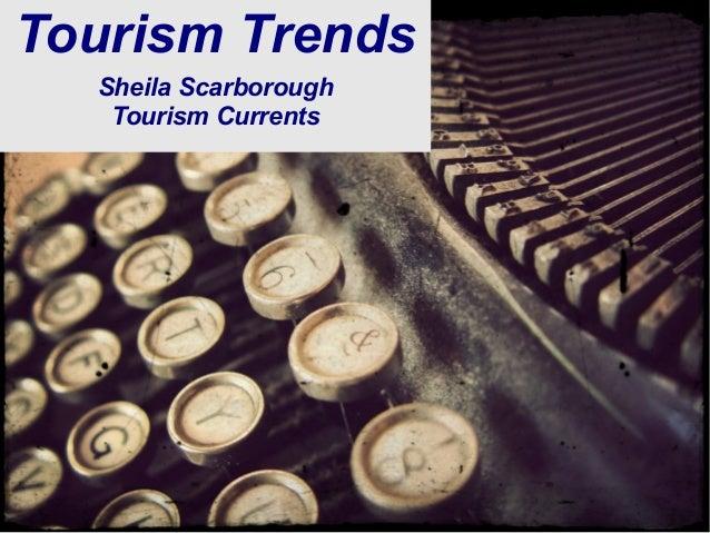 @SheilaS@TourismCurrentsTourism TrendsSheila ScarboroughTourism Currents
