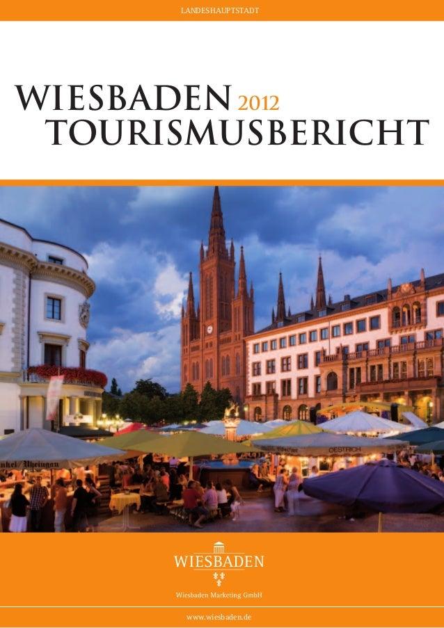 LANDESHAUPTSTADTWiesbaden2012 t  ourismusbericht        www.wiesbaden.de