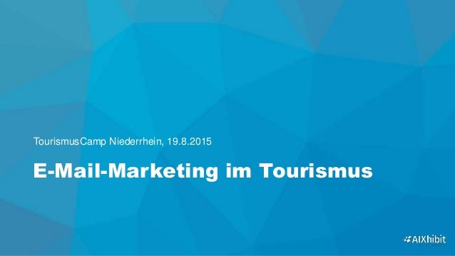 E-Mail-Marketing im Tourismus TourismusCamp Niederrhein, 19.8.2015