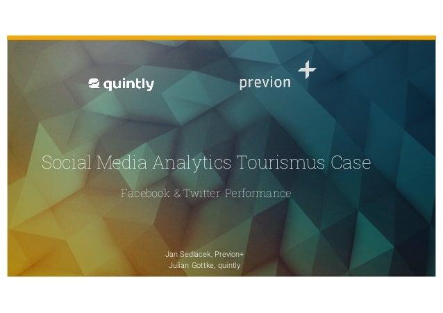 Jan Sedlacek, Previon+ Julian Gottke, quintly Social Media Analytics Tourismus Case Facebook & Twitter Performance