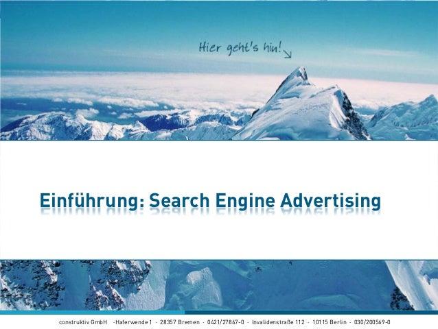 construktiv GmbH ·Haferwende 1 · 28357 Bremen · 0421/27867-0 · Invalidenstraße 112 · 10115 Berlin · 030/200569-0 Einführun...