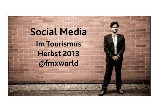Social Media Im Tourismus Herbst 2013 @fmxworld