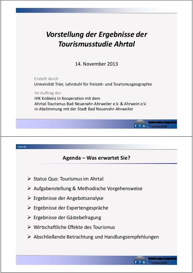Vorstellung der Ergebnisse der Tourismusstudie Ahrtal 14. November 2013 Erstellt durch Universität Trier, Lehrstuhl für Fr...