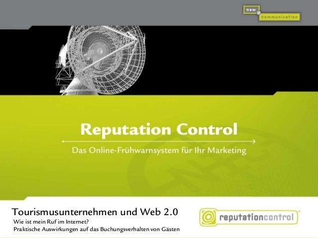 Reputation Control Das Online-Frühwarnsystem für Ihr Marketing Tourismusunternehmen und Web 2.0 Wie ist mein Ruf im Intern...