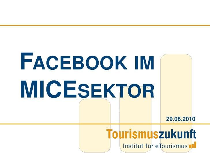 Facebook im MICEsektor<br />27.08.2010<br />