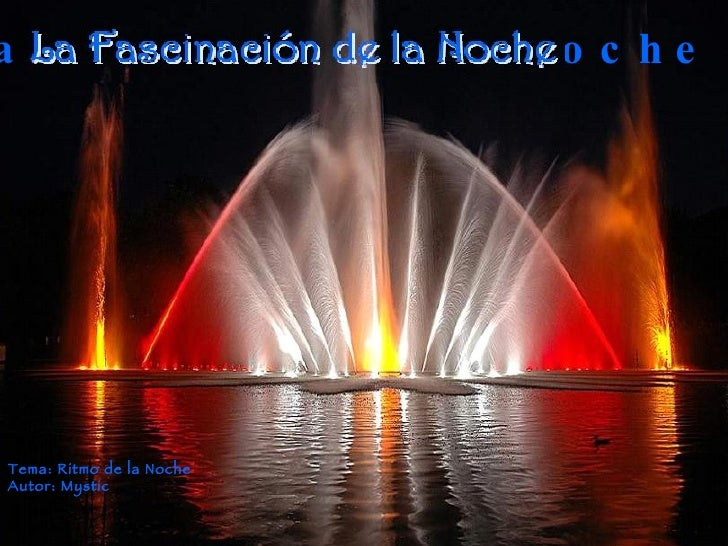 La Fascinación de la Noche Tema: Ritmo de la Noche Autor: Mystic