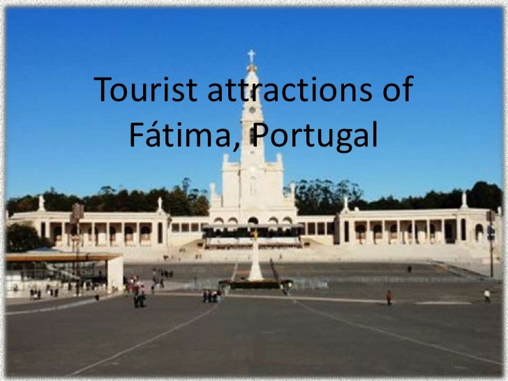 Tourist attractions in F tima Portugal 10 LH – Portugal Tourist Map